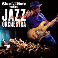 BLUE NOTE TOKYO ALL-STAR JAZZ ORCHESTRA directed by ERIC MIYASHIRO with special guest MARCUS MILLER