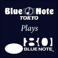 BLUE NOTE plays BLUE NOTE featuring TAKUYA KURODA, AKIHIRO NISHIGUCHI, MAY INOUE, AI KUWABARA, JUN MIYAKAWA, RYUTA TSUNODA[mononkul], SHUN ISHIWAKA