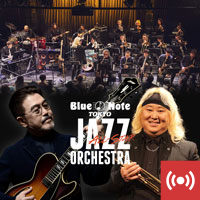 BLUE NOTE TOKYO ALL-STAR JAZZ ORCHESTRA  directed by ERIC MIYASHIRO  with special guest KAZUMI WATANABE